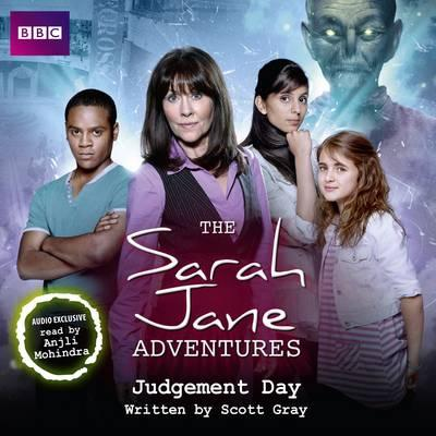 The Sarah Jane Adventures: Judgement Day - Full Cast (Narrator), and British Broadcasting Corporation (Adapted by)