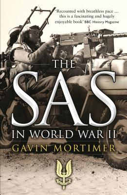 The SAS in World War II: An Illustrated History - Mortimer, Gavin