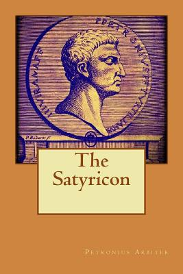 The Satyricon - Petronius Arbiter