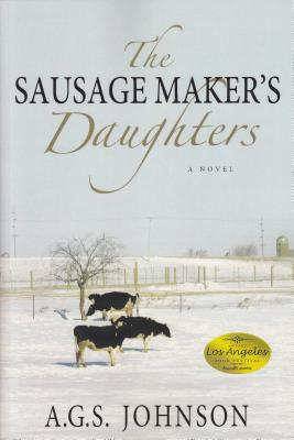 The Sausage Maker's Daughters - Johnson, A G S