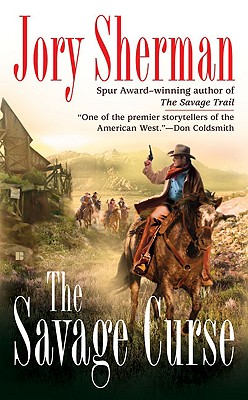 The Savage Curse - Sherman, Jory
