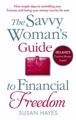 The Savvy Woman's Guide to Financial Freedom - Hayes, Susan