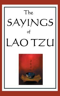 The Sayings of Lao Tzu - Tzu, Lao