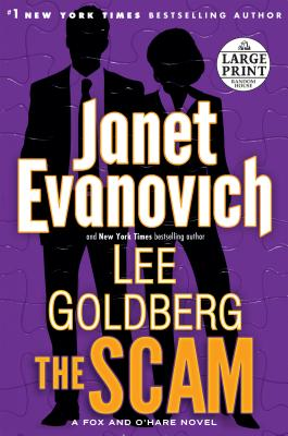 The Scam: A Fox and O'Hare Novel - Evanovich, Janet, and Goldberg, Lee