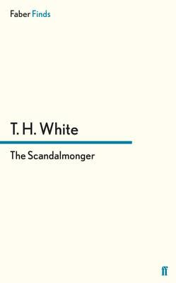 The Scandalmonger - White, T. H.