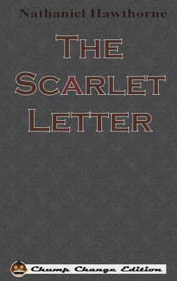 The Scarlet Letter (Chump Change Edition) - Hawthorne, Nathaniel