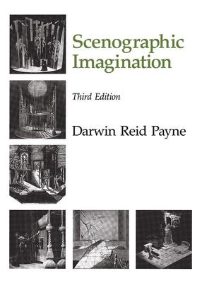 The Scenographic Imagination, Third Edition - Payne, Darwin Reid