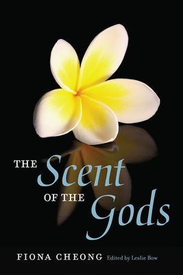 The Scent of the Gods - Cheong, Fiona, and Bow, Leslie (Editor)