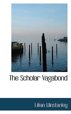 The Scholar Vagabond - Winstanley, Lilian