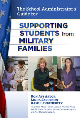 The School Administrator's Guide for Supporting Students from Military Families - Astor, Ron Avi