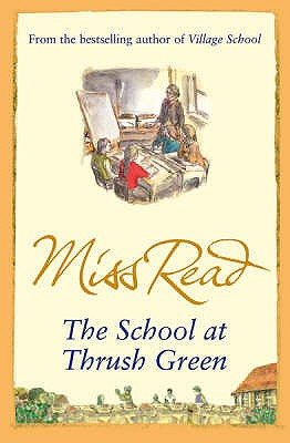 The School At Thrush Green - Miss Read