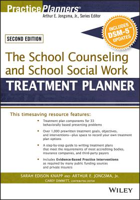 The School Counseling and School Social Work Treatment Planner, with Dsm-5 Updates, 2nd Edition - Knapp, Sarah Edison, and Jongsma, Arthur E, Jr., and Dimmitt, Catherine L