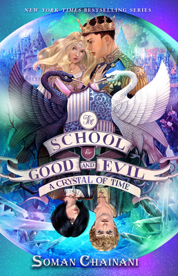 The School for Good and Evil #5: A Crystal of Time - Chainani, Soman