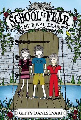 The School of Fear: The Final Exam - Daneshvari, Gitty
