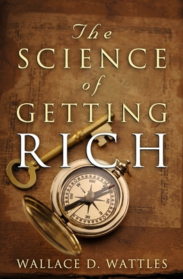 The Science of Getting Rich - Conrad, Charles, and Wattles, Wallace D