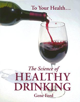The Science of Healthy Drinking - Ford, Gene
