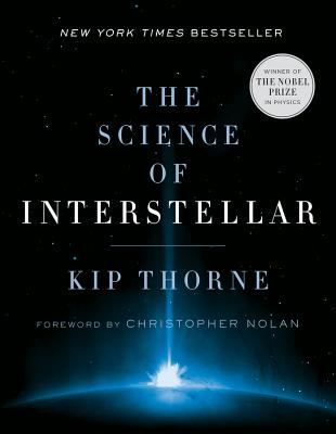 The Science of Interstellar - Thorne, Kip, and Nolan, Christopher (Foreword by)