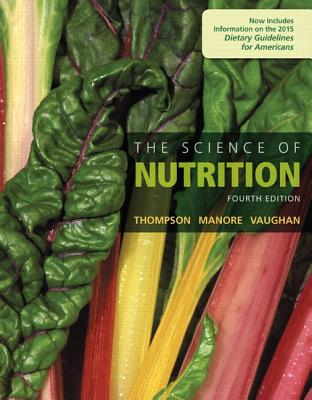 The Science of Nutrition - Thompson, Janice J., and Manore, Melinda, and Vaughan, Linda