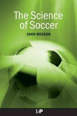 The Science of Soccer - Wesson, John