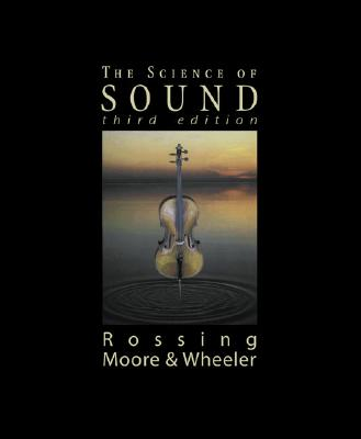 The Science of Sound - Rossing, Thomas, and Moore, Richard