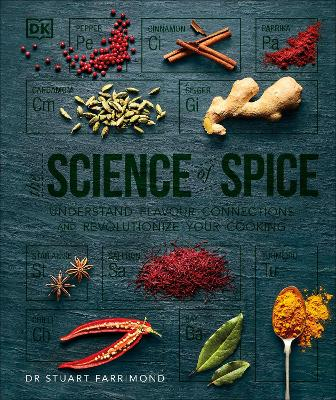 The Science of Spice: Understand Flavour Connections and Revolutionize your Cooking - Farrimond, Stuart, Dr.
