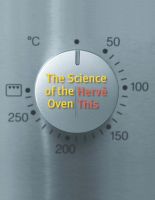 The Science of the Oven - This, Herve, and Gladding, Jody, Ms. (Translated by)