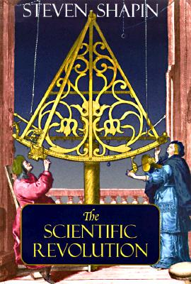 The Scientific Revolution - Shapin, Steven