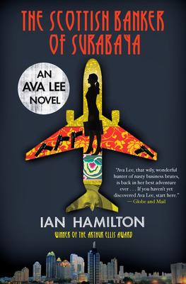 The Scottish Banker of Surabaya: An Ava Lee Novel: Book 5 - Hamilton, Ian
