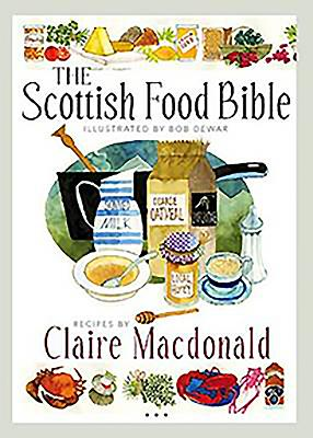The Scottish Food Bible - MacDonald, Claire