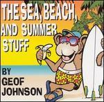 The Sea, Beach and Summer Stuff