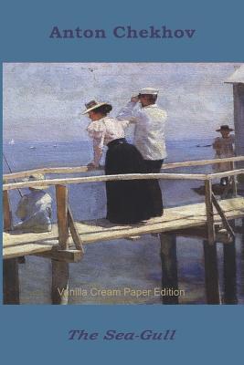 The Sea-Gull - Chekhov, Anton