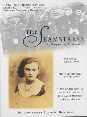 The Seamstress: A Memoir of Survival - Bernstein, Sara Tuvel, and Bronfman, Edgar M (Introduction by), and Samuels, Marlene Bernstein