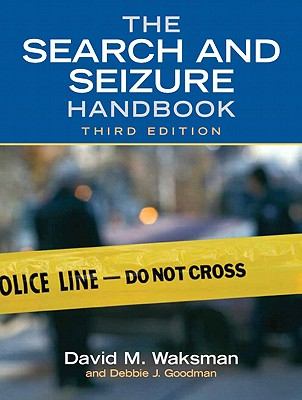 The Search and Seizure Handbook - Waksman, David M