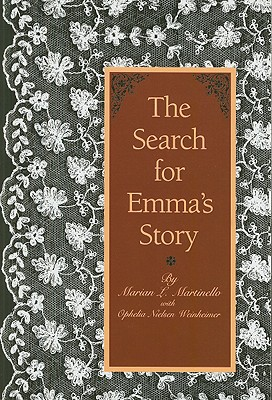 The Search for Emma's Story: A Model for Humanities Detective Work - Martinello, Marian, and Robinson, Thomas H (Photographer)