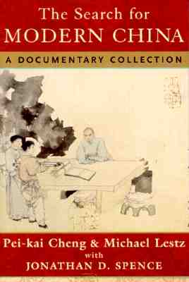 The Search for Modern China: A Documentary History - Cheng, Pei-Kai (Editor), and Lestz, Michael (Editor), and Spence, Jonathan D, Mr.