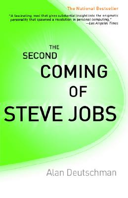 The Second Coming of Steve Jobs - Deutschman, Alan