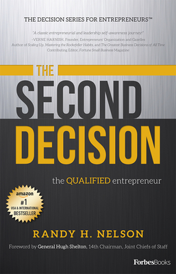 The Second Decision: The Qualified Entrepreneur - Nelson, Randy H