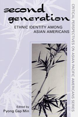 The Second Generation: Ethnic Identity Among Asian Americans - Min, Pyong Gap (Editor), and Espiritu, Yen Le, Professor (Contributions by), and Thai, Hung C (Contributions by)