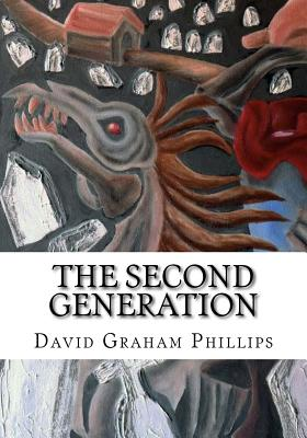 The Second Generation - Phillips, David Graham