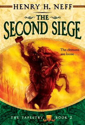 The Second Siege: Book Two of the Tapestry - Neff, Henry H