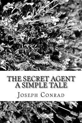The Secret Agent a Simple Tale - Conrad, Joseph