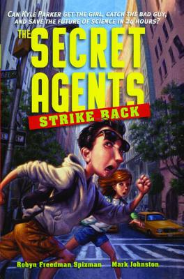 The Secret Agents Strike Back - Spizman, Robyn Freedman
