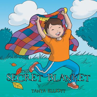 The Secret Blanket - Elliott, Tanya