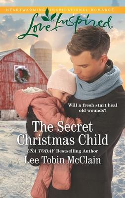 The Secret Christmas Child - McClain, Lee Tobin