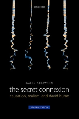 The Secret Connexion: Causation, Realism, and David Hume: Revised Edition - Strawson, Galen