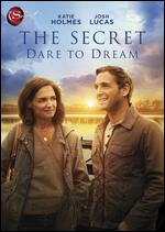 The Secret: Dare to Dream - Andy Tennant