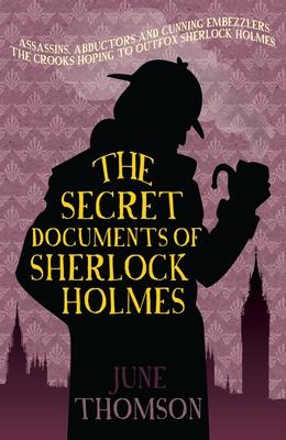 The Secret Documents of Sherlock Holmes - Thomson, June