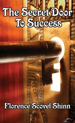 The Secret Door to Success - Shinn, Florence Shinn