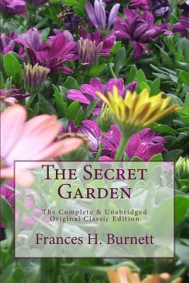 The Secret Garden The Complete & Unabridged Original Classic Edition - Holden, S M (Editor), and Press, Summit Classic (Editor), and Burnett, Frances H