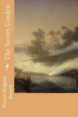 The Secret Garden - Burnett, Francis Hodgson